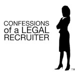 Confessions of a Legal Recruiter: It's who you know and how you work it.