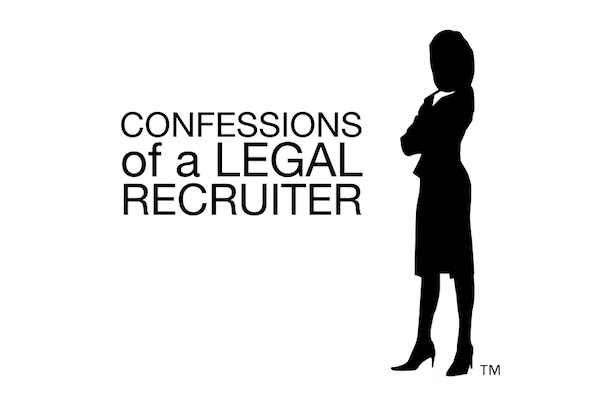 Confessions of a Legal Recruiter TM .001
