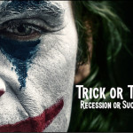 Trick Or Treat! Are We In A Recession Or Is It Time To Think About Succession?